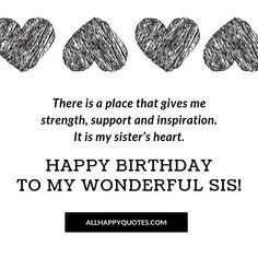 Best Happy Birthday Wishes for Sister & sister-and-law, this beautiful collection of heartfelt special funny birthday wishes for sister will make her happy. Birthday Wishes For Sister, Birthday Wishes Funny, Happy Birthday Fun, Sisters By Heart, Give Me Strength, Give It To Me, Birthday Greetings To Sister, Sister Birthday Wishes
