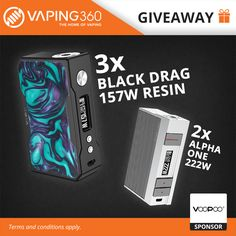 https://wn.nr/73NmtM  3 x Black Drag 157W Resin and 2 x Alpha One 222W Voopoo Giveaway