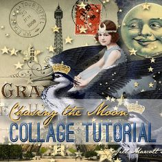 Chasing the Moon- Collage Tutorial-Jill Marcott-McCall for Graphics Fairy Premium Membership