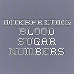 Interpreting Blood Sugar Numbers. Health care is expensive, getting better shouldn't be. Check out Pack Health to see what we can do for you. www.packhealth.com/