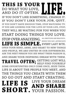 This is your life, do what you want and do it often