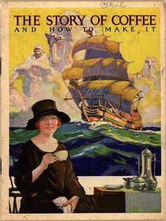 The Story of Coffee — cookbook cover from 1925.    And if you think the story of Coffee is something, you should hear the story of champagne (seriously, you should - one of the most sweeping, epic docos I've ever seen, and inadvertantly hilarious)