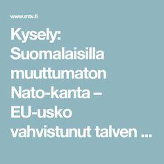Kysely: Suomalaisilla muuttumaton Nato-kanta – EU-usko vahvistunut talven aikana - Kotimaa - Uutiset - MTV.fi