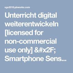 Unterricht digital weiterentwickeln [licensed for non-commercial use only] / Smartphone Sensoren nutzen