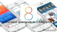 Cómo Hacer Downgrade a iOS 8.0 desde iOS 8.0.1