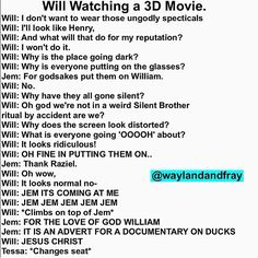 If Will Herondale saw a 3D movie.....