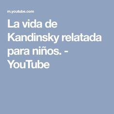 La vida de Kandinsky relatada para niños. - YouTube