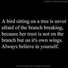 Believe in YOURSELF first.
