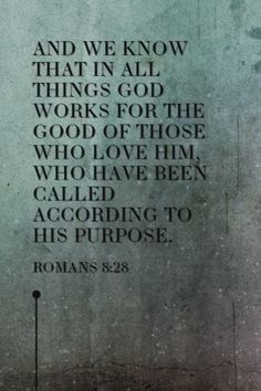 And we know that in all things God works for the good of those who love Him, who have been called according to His purpose. Amen! www.reachavillage.org