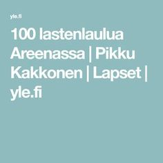 100 lastenlaulua Areenassa | Pikku Kakkonen | Lapset | yle.fi Classroom, Teaching, Education, Life, Opi, Children, Music, Youtube, Class Room