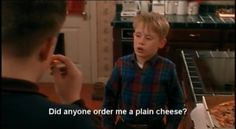 My life is a string of Home Alone quotes.