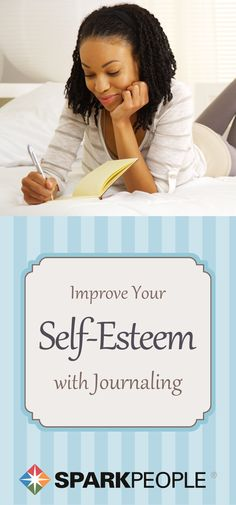 Improve Your Self-Esteem with Journaling. Writing down your thoughts can put you in a good frame of mind! | via @SparkPeople