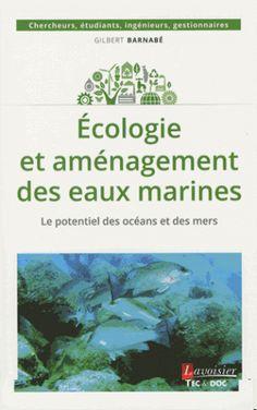Ecologie et aménagement des eaux marines/ Gilbert  Barnabé, 2016 http://bu.univ-angers.fr/rechercher/description?notice=000818050