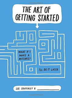 The Art of Getting Started by Lee Crutchley http://www.amazon.com/dp/0399164073/ref=cm_sw_r_pi_dp_HmAjwb035WZPH