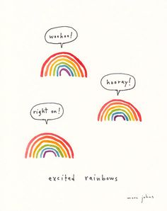 I'd be pretty excited too if I was a rainbow. (by Marc Johns) Motivational Quotes For Women, Inspirational Quotes, Marc Johns, Sign Printing, Happy Thoughts, Make Me Happy, Woman Quotes, Positive Vibes, Quotes Positive