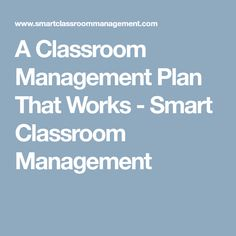 A Classroom Management Plan That Works - Smart Classroom Management