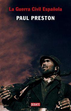 La Guerra civil española / Paul Preston. Debate, 2012