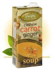 Pacific Cashew Carrot Ginger Soup  Only 120 calories for a cup! *Yum!* Ingredients:   Filtered water  Carrots  Coconut  Evaporated cane juice  Ginger pulp (sugar, ginger)  Rice starch  Cashews  Sea salt  Roasted garlic  Onion powder  Spices  Paprika oleoresin (color)  Contains: cashew nuts, coconut