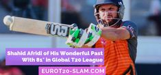 Shahid Afridi of His Wonderful Past With 81* in Global T20 League