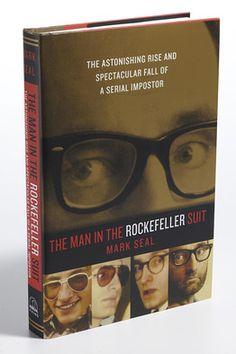The Man in the Rockefeller Suit   http://www.amazon.com/Man-Rockefeller-Suit-Astonishing-Spectacular/dp/0670022748/