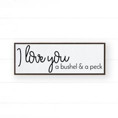 """This high quality """"I Love You a Bushel and a Peck"""" framed canvas makes the perfect couples gift or even a baby shower gift. It pairs perfectly with any style - whether farmhouse, modern, or boho, and is a beautiful addition to any nursery or playroom (  it is gender-neutral!) You can't go wrong with a wood framed sign if you're looking for an easy home and wall decor idea for your nursery or playroom, bedroom, living room, and even on your gallery wall! Shop this and more at Pine Flat Decor! Farmhouse Nursery Decor, Modern Farmhouse Living Room Decor, Nursery Decor Boy, Modern Farmhouse Style, Unisex Baby Gifts, Minimalist Nursery, I Love You, My Love, Pillow Room"""