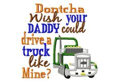 Dontcha wish your Daddy could drive a truck like mine - 18 Wheeler Applique - Machine Embroidery Design - 8 Sizes on Etsy, $4.50