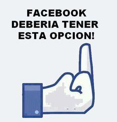 Facebook Debería Tener Esta Opción http://chiste.cc/1iCYfXg  #Chistes #Humor