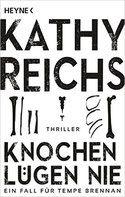 Buchvorstellung: Knochen lügen nie - Kathy Reichs http://www.mordsbuch.net/2016/05/27/buchvorstellung-knochen-l%C3%BCgen-nie-kathy-reichs/