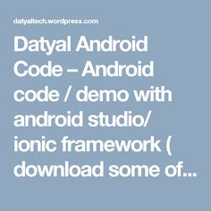 Datyal Android Code – Android code / demo with android studio/ ionic framework  ( download some of the apps and games developed by us )