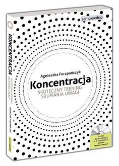 Koncentracja. Skuteczny trening skupiania uwagi (Książka + CD) | www.samosedno.com.pl W 6, Self Improvement, Kids And Parenting, Motivation, Education, School, Books, Baby, Speech Language Therapy