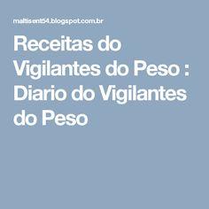 Receitas  do Vigilantes do Peso : Diario do Vigilantes do Peso