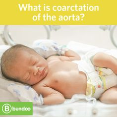About 4 in every 10,000 babies born in the US have a congenital heart defect called coarctation of the aorta. What is it, and how is it treated?