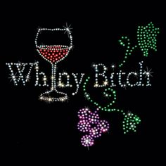 Wine Therapy  Whiny Bitch rhinestone t-shirts. $25.00.  Click here for more Wine motifs;  http://www.909threads.com/product-p/15549.htm.  As easy as 1…2….3… 1. Pick a design & shirt style (long-, short-sleeves, & color) 2. Tell us where to print it (front or back) 3. You enjoy it!