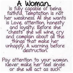 Pay attention to your woman..