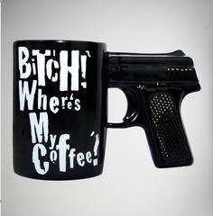 Bitch Wheres My Coffee Gun Mug - goHastings Coffee Milk, Best Coffee, My Coffee, Coffee Cups, Drink Coffee, Coffee Signs, Caffeine Addiction, Coffee Humor, Funny Coffee