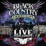 Black Country Communion ~ Live Over Europe [CD] (2012)