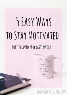 Staying motivated to chase your goals can be a tough job, especially if you have procrastinator syndrome.... but not to worry!!! With these 5 easy ways to stay motivated, you are sure to get to your goals sooner than later!