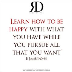 Learn how to be happy #rdpquotes http://www.rossdeanphotography.com