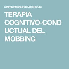 TERAPIA COGNITIVO-CONDUCTUAL DEL MOBBING