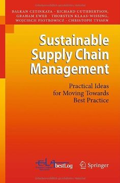 Sustainable Supply Chain Management: Practical Ideas for Moving Towards Best Practice by Balkan Cetinkaya. $65.81. Save 6% Off!. Publisher: Springer; 2011 edition (February 9, 2011). Publication Date: February 9, 2011