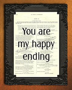 You are my happy ending poster, love quote wall art print. Each illustration is printed on a beautiful antique book page from a French magazine called La Petite Illustration from around 1910. Please keep in mind that you will not get the exact same page as shown in the image, but you will get a similar antique book page from the same magazine. Each print is unique. You definitely have something to talk about with your friends! PLEASE NOTE: the frame is not included. Any print will fit a...