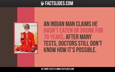 An Indian man claims he hasn't eaten or drunk for 70 years. After many tests, doctors still don't know how it's possible.