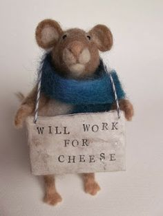 Love, Mrs Plop: Homeless Mouse Works For Cheese (Mark Needle Felted Animals, Felt Animals, Cute Animals, Cute Mouse, Mini Mouse, Wet Felting, Needle Felting, Hamster, Felt Mouse