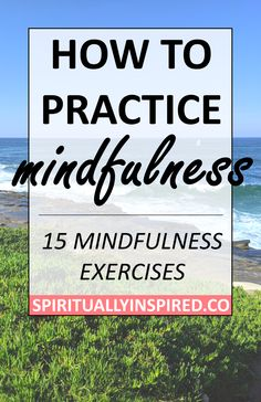 15 Mindfulness Exercises for Beginners - Spiritually Inspired Mindfulness Exercises, Mindfulness Activities, Meditation Practices, Mindfulness Meditation, Grounding Meditation, Mindfulness Quotes, Conscience, Self Awareness, Mindful Living
