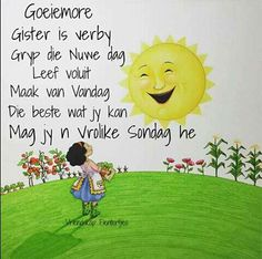 Sondag Beautiful Verses, Afrikaanse Quotes, Goeie More, Special Quotes, Morning Messages, Birthday Messages, My Land, Good Morning Quotes, Happy Sunday