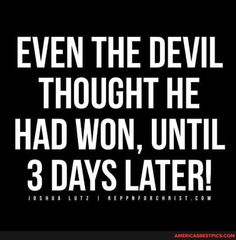 Cute Quotes, Funny Quotes, Prayer Warrior, Good Friday, Animal Quotes, Names Of Jesus, Spiritual Quotes, Devil, Cool Pictures