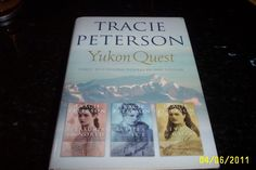 TRACIE PETERSON IN YUKON QUEST SERIES BOOKS ONE & TWO $ THREE, GREAT READING