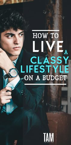 Tips to Live the Dapper Lifestyle on a Budget Lifestyle tips for men on a budget. Learn how to dress well and live a decent lifestyle when your finances are limited.Tips Tips may refer to: TIPS as an acronym may refer to: Lifestyle Quotes, Lifestyle Changes, Fashion Mode, Mens Fashion, Fashion Tips, Fashion Menswear, Lifestyle Fashion, Budget Fashion, Luxury Lifestyle
