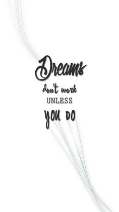 Dreams don't work unless you do | iPhone Wallpaper