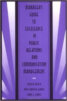Título: Manager's guide to excellence in public relations and communications management / Autor: Dozier, David M. / Ubicación: Biblioteca FCCTP - USMP 1er Piso / Código: 659.2 D94